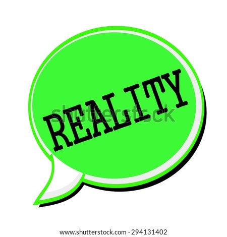 REALITY black stamp text on green Speech Bubble - stock photo