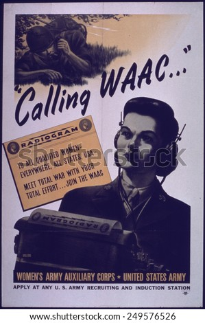Recruiting Poster for the Women's Army Auxiliary Corps. The WAAC was formed in 1942 at the urging of First Lady, Eleanor Roosevelt. - stock photo