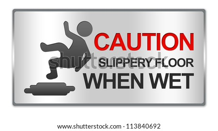 Rectangle Silver Metallic Style Plate For Caution Slippery Floor When Wet Sign Isolated on White Background - stock photo