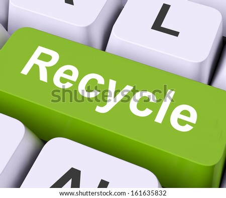 Recycle Key On Keyboard Meaning Reprocess Reuse Or Salvage