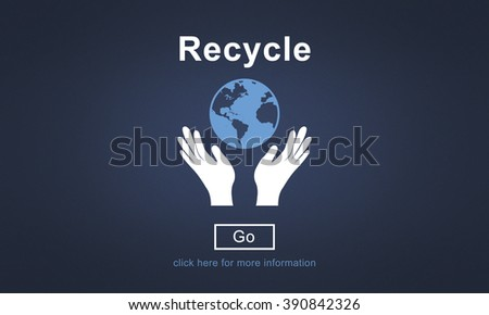 Recycle Reuse Environmentally Friendly Ecology Concept - stock photo