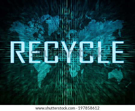 Recycle text concept on green digital world map background  - stock photo