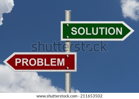 Red and Green street signs with blue sky with words Problem and Solution, Problem versus Solution