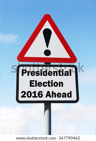 Red and white triangular road sign with a Presidential Election 2016 Ahead concept against a partly cloudy sky background - stock photo