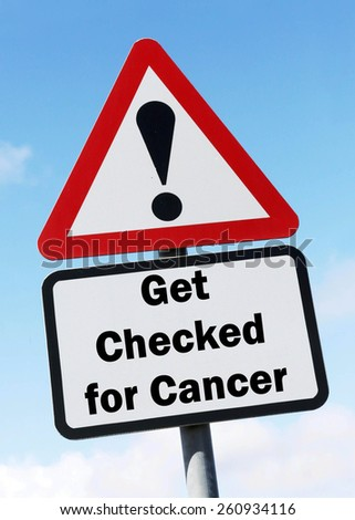 Red and white triangular road sign with warning to Get Checked for Cancer ahead concept against a partly cloudy sky background - stock photo