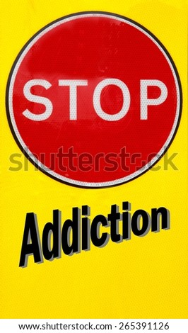 Red and yellow warning sign with a Stop Addiction concept