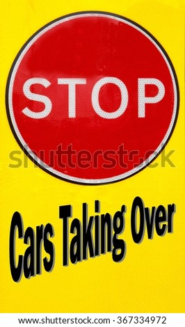 Red and yellow warning sign with a Stop Cars Taking Over concept