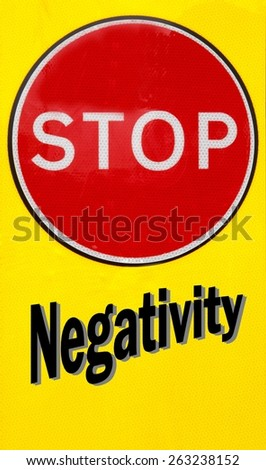 Red and yellow warning sign with a Stop Negativity concept  - stock photo