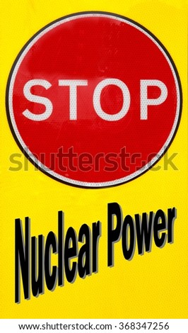 Red and yellow warning sign with a Stop Nuclear Power concept - stock photo