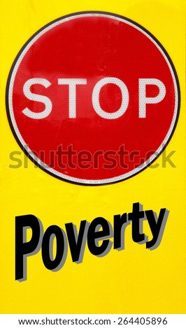 Red and yellow warning sign with a Stop  Poverty concept - stock photo