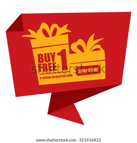 Red Buy 1 Free 1 Special On Selected Items Shop Now! Origami Speech Bubble or Speech Balloon Infographics Sticker, Label, Sign or Icon Isolated on White Background - stock photo