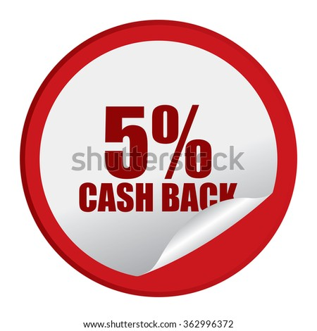 Red Circle 5% Cash Back, Campaign, Promotion , Product Label, Infographics Flat Icon, Peeling Sticker, Sign Isolated on White Background