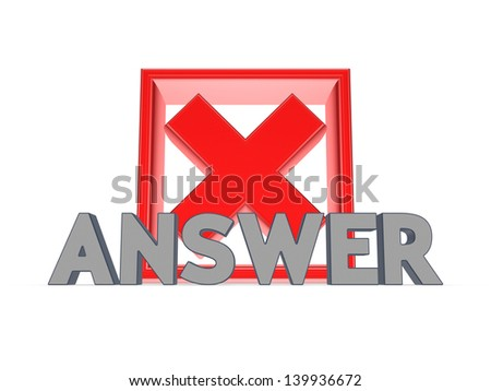 Red cross mark and word ANSWER.Isolated on white background.3d rendered. - stock photo
