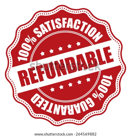 Red Refundable 100% Guaranteed Badge, Banner, Sign, Tag, Label, Sticker or Icon Isolated on White Background - stock photo