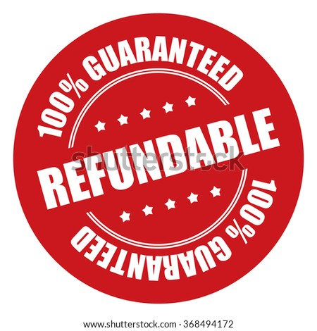Red Refundable 100% Guaranteed Campaign Promotion, Product Label, Infographics Flat Icon, Sign, Sticker Isolated on White Background  - stock photo