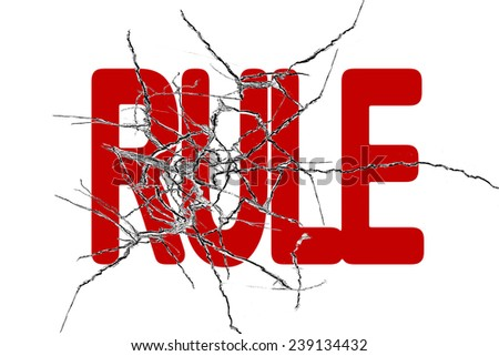 Red rule word with cracked transparent glass isolated on white background - stock photo