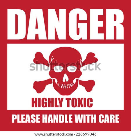 Red Square Danger Highly Toxic Please Handle With Care Icon, Sign, Label, Poster or Sticker Isolated on White Background  - stock photo