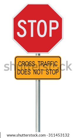 Red Stop Sign, Isolated Traffic Regulatory Warning Signage Octagon, White Octagonal Frame, Metallic Post, Yellow Cross Traffic Does Not Stop Text, Large Detailed Vertical Closeup - stock photo