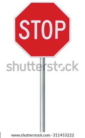 Red Stop Sign, Isolated Traffic Regulatory Warning Signage Octagon, White Octagonal Frame, Metallic Post, Large Detailed Vertical Closeup - stock photo