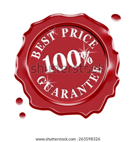 Red wax seal with central text 100 percent and best price guarantee isolated on white background. - stock photo