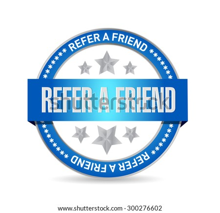 refer a friend seal sign concept illustration design - stock photo