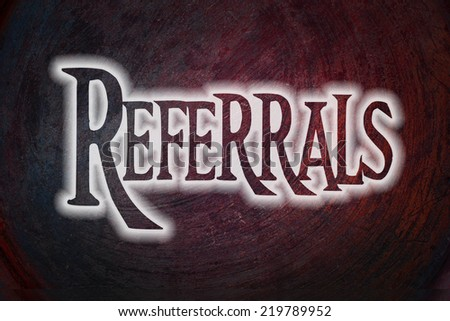 Referrals Concept text on background - stock photo