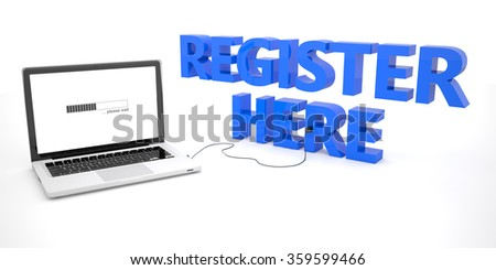 Register here - laptop notebook computer connected to a word on white background. 3d render illustration.
