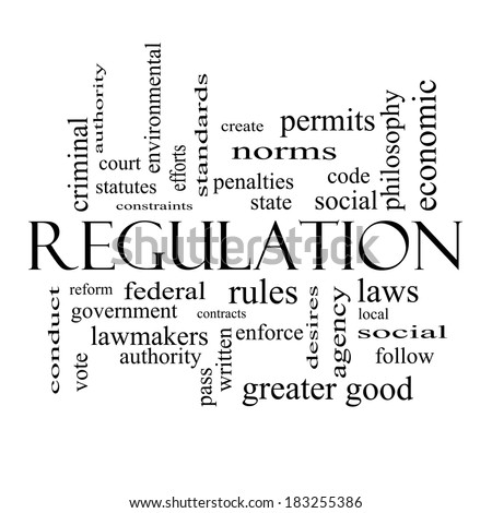 Regulation Word Cloud Concept in black and white with great terms such as rules, enforce, government and more.