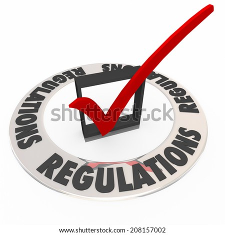 Regulations in a ring around a check mark and box approving or confirming that rules, guidelines, laws or standards have been met - stock photo