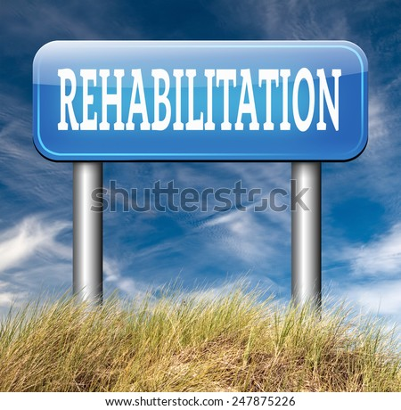 rehabilitation rehab for drugs alcohol addiction or sport and accident injury physical or mental therapy road sign arrow