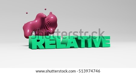 RELATIVE - 3D rendered colorful headline illustration.  Can be used for an online banner ad or a print postcard.