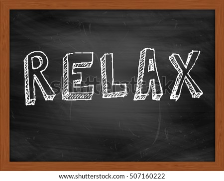 RELAX hand writing chalk text on black chalkboard