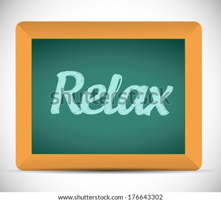relax word written on a chalkboard. illustration design over a white background - stock photo