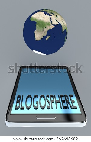 Render illustration of Blogosphere title on cellular screen, with the earth above the cellular. - stock photo