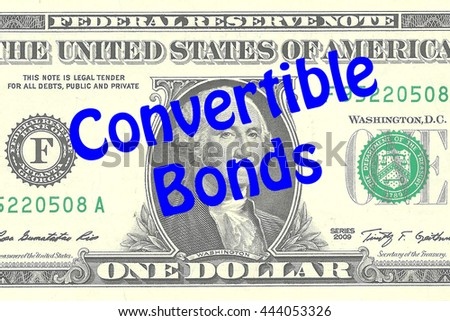 "Render illustration of ""Convertible Bonds"" title on One Dollar bill as a background. Business concept"