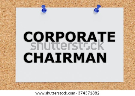 Render illustration of Corporate Chairman script on cork board - stock photo