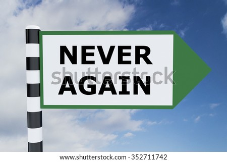 Render illustration of Never Again Title on road sign - stock photo