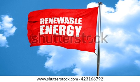 renewable energy, 3D rendering, a red waving flag - stock photo