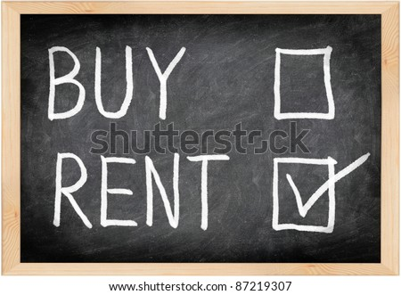 Rent not buy blackboard concept. Choosing renting over buying. - stock photo