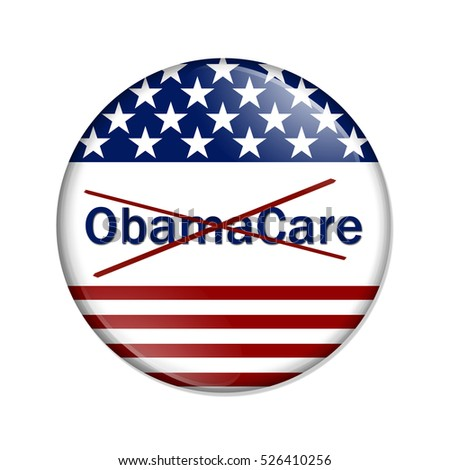 Repealing and replacing the Affordable Care Act healthcare insurance, American election button with words ObamaCare crossed out  isolated over white 3D Illustration