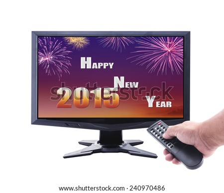 Represents the new year. Human hand holding remote and monitor display Happy New Year 2015 isolated on white. - stock photo