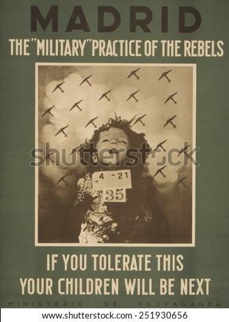 Republican English language poster attacking Nationalist practice of aerial bombing. The Nationalists (Rebels) were assisted by airplanes of their Fascist Italian and German allies. - stock photo
