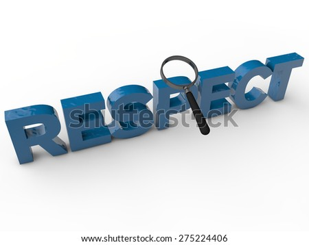 Respect - 3D Text with magnifier over white background - stock photo