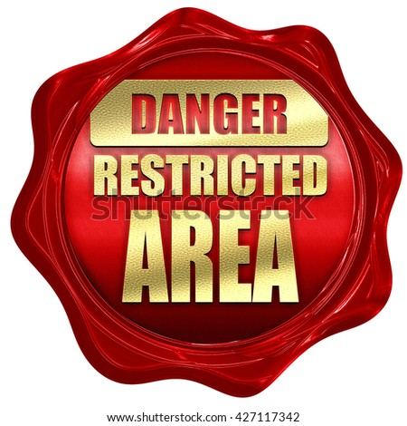 Restricted area sign, 3D rendering, a red wax seal - stock photo