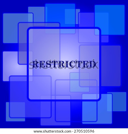 Restricted icon. Internet button on abstract background.  - stock photo