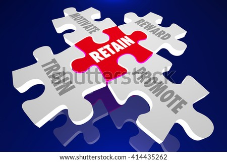 Retain Employees Train Motivate Reward Promote Puzzle Pieces 3d Illustration Words - stock photo