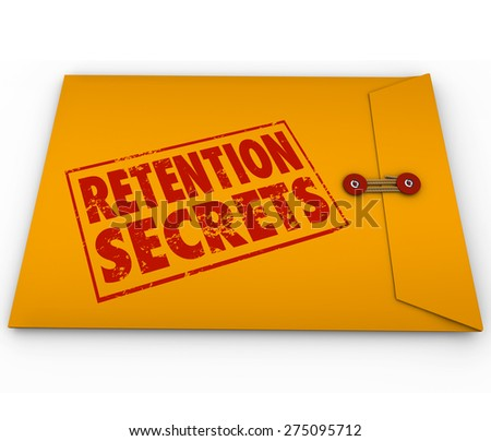 Retention Secrets word stamped in grunge red ink style on a yellow envelope to give you tips and advice on retaining customers or employees - stock photo