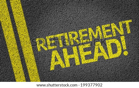 Retirement Ahead written on the road - stock photo