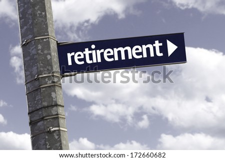 Retirement creative sign with clouds as the background - stock photo