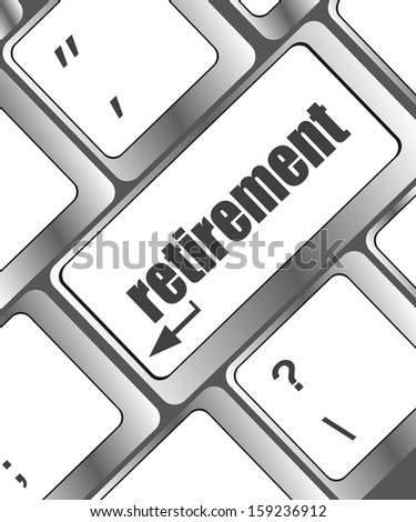 retirement for investment concept with a button on computer keyboard, raster